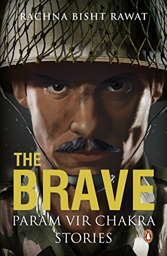 9780143422358: The Brave: Param Vir Chakra Stories