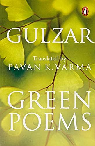 Green Poems: Gulzar (Author) & Pavan K. Varma (Tr.)