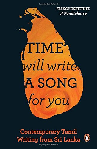 Time Will Write a Song for You: Contemporary Tamil Writing from Sri Lanka: M. Kannan (Ed. & Tr.)