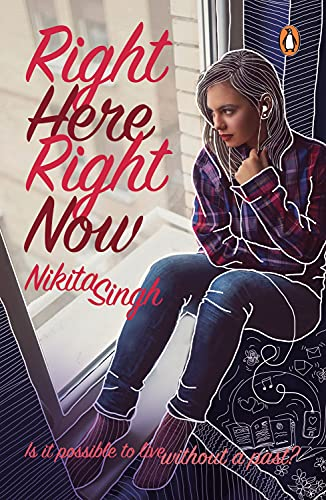 Right Here Right Now (Is It Possible to Live Without a Past?): Nikita Singh