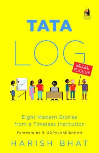 Tata Log: Eight Modern Stories from a Timeless Institution: Harish Bhat
