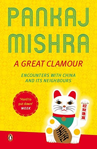 9780143423508: A Great Clamour: Encounters with China and Its Neighbours
