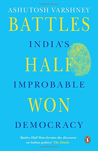 9780143423515: Battles Half Won: India's Improbable Democracy