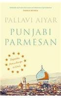 9780143423560: Punjabi Parmesan : Dispatches from a Europe in Crisis