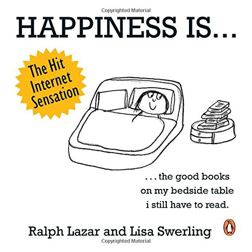 9780143423737: Happiness Is ? 500 Things to Be Happy About [Paperback] [Jan 01, 2014] Ralph Lazar & Lisa Swerling