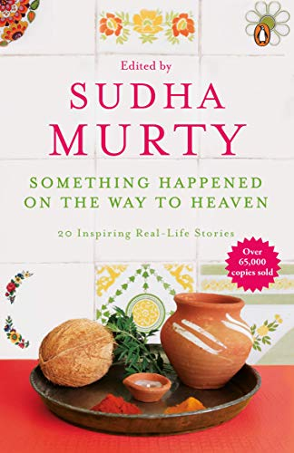 Something Happened On The Way To Heaven: Murty, Sudha