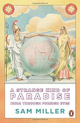 9780143424024: A Strange Kind of Paradise : India through Foreign Eyes