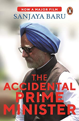 9780143424062: The Accidental Prime Minister: The Making and Unmaking of Manmohan Singh (City Plans)