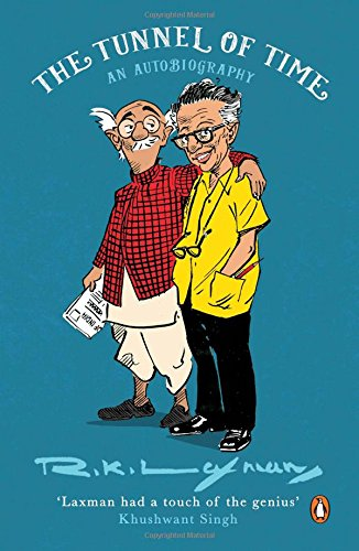 The Tunnel of Time: An Autobiography: R.K. Laxman,Khushwant Singh