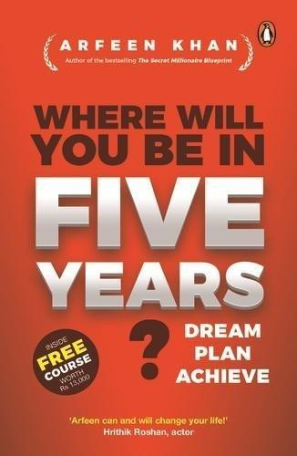 Where Will You Be in Five Years?: Khan, Arfeen