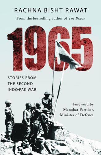 1965: Stories from the Second Indo-Pakistan War: Rachna Bisht