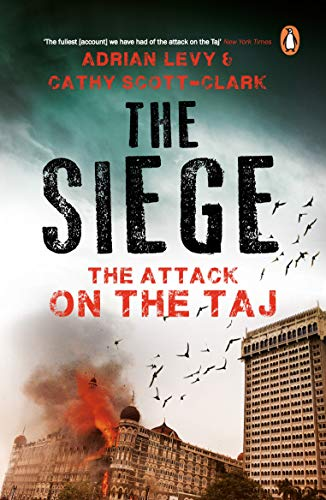 The Siege: The Attack on the Taj: Adrian Levy
