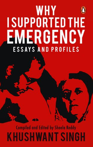 Why I Supported the Emergency: Khushwant Singh (author),