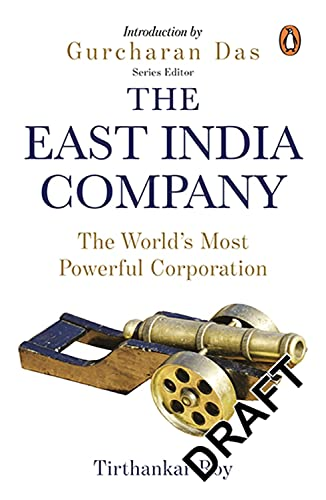 The East India Company: The World's Most Powerful Corporation (The Story of Indian Business): ...
