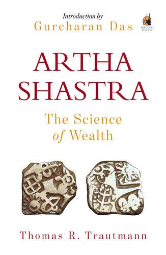 Arthashastra: The Science of Wealth (The Story of Indian Business): Thomas R. Trautmann (Author) & ...