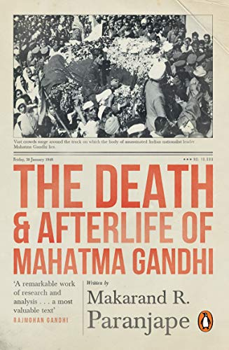 9780143427599: The Death and Afterlife of Mahatma Gandhi