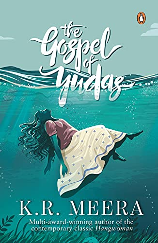 The Gospel of Yudas: Meera, K.R.