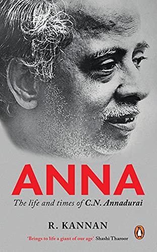 9780143429036: Anna: The Life and Times of C.N. Annadurai