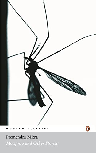 Mosquito and Other Stories (Paperback): Premendra Mitra