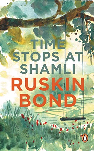 Time Stops at Shamli Other Stories (Paperback): Ruskin Bond
