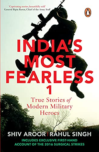 India's Most Fearless: True Stories of Modern Military Heroes: Shiv Aroor