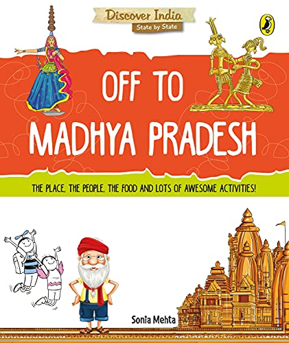 Discover India: Off to Madhya Pradesh