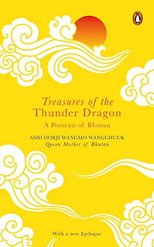 9780143442219: Treasures of the Thunder Dragon [Paperback] Ashi Dorji Wangmo Wangchuck
