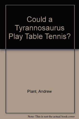 9780143500872: Could a Tyrannosaurus Play Table Tennis?