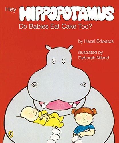 9780143501398: Hey Hippopotamus Do Babies Eat Cake Too?