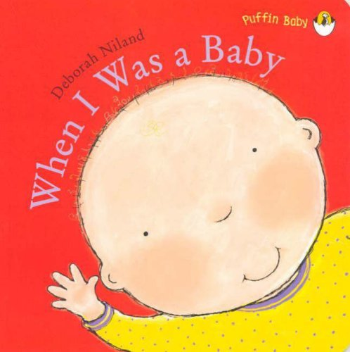 9780143501794: When I Was a Baby (Puffin Baby)