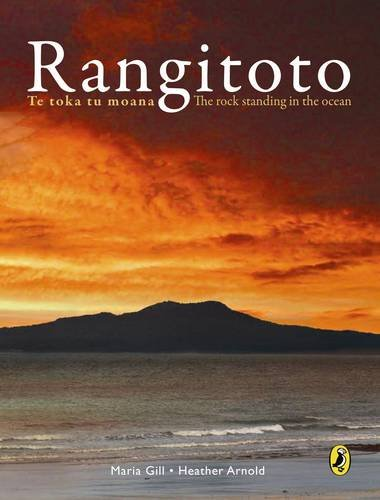 Rangitoto: Te Toka to Moana : the Rock Standing on the Ocean: Gill, Maria