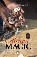 9780143527350: African Magic: Traditional Ideas that Heal A Continent