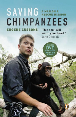 9780143528135: Saving Chimpanzees: A Man on a Rescue Mission