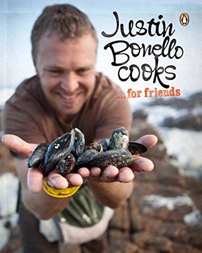 9780143528296: Justin Bonello Cooks. . . for Friends