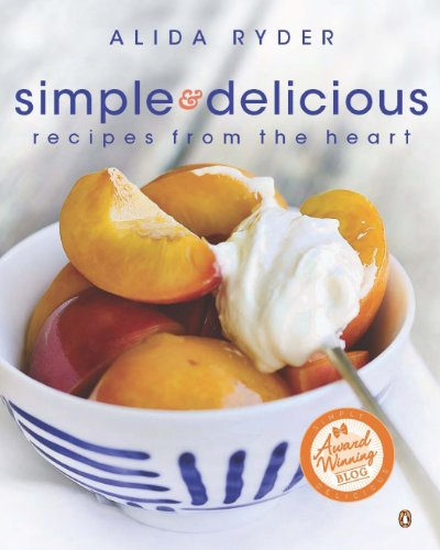 9780143528876: Simple & Delicious: Recipes from the Heart