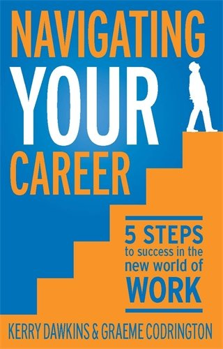 9780143530268: Navigating Your Career: 5 Steps to success in the new world of work