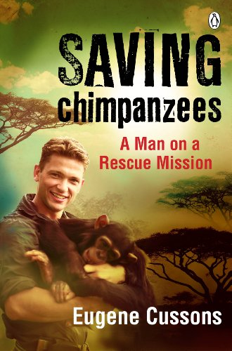 9780143530541: Saving Chimpanzees: A Man on a Rescue Mission