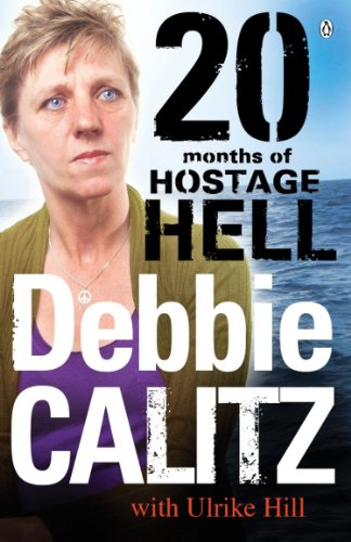 9780143530589: Debbie Calitz: 20 Months in Hostage Hell