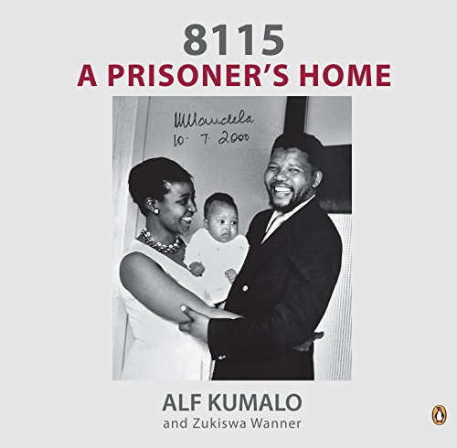 8115: A Prisoner's Home: Kumalo, Alf, Wanner, Zukiswa