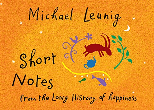 9780143565406: SHORT NOTES FROM THE LONG HISTORY OF HAPPINESS