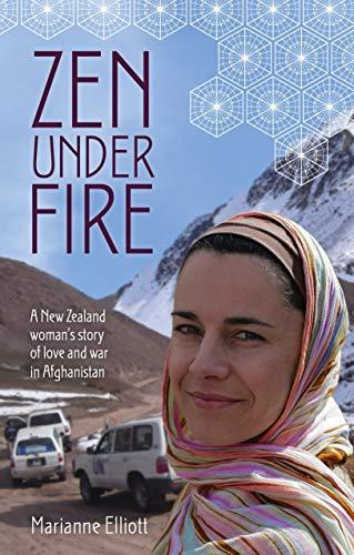 9780143567158: Zen Under Fire: A New Zealand Woman's Story of Love & War in Afghanistan