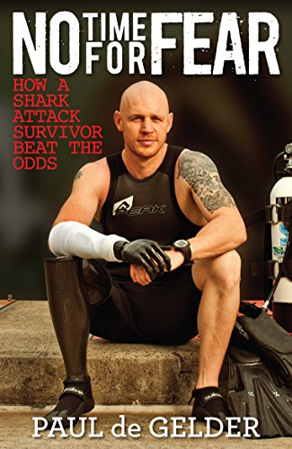 9780143567325: No Time for Fear: How a Shark Attack Survivor Beat the Odds