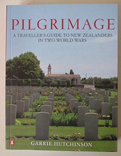 9780143567790: Pilgrimage: A Traveller's Guide to New Zealanders in Two World Wars