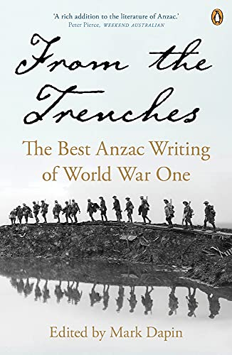 9780143572428: From the Trenches: The Best Anzac Writing of World War One
