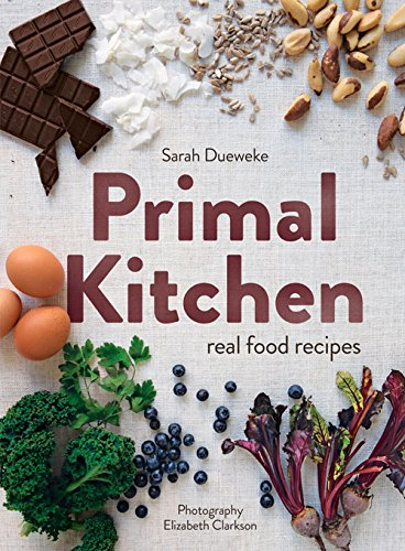 9780143572442: Primal Kitchen: Real Food Recipes