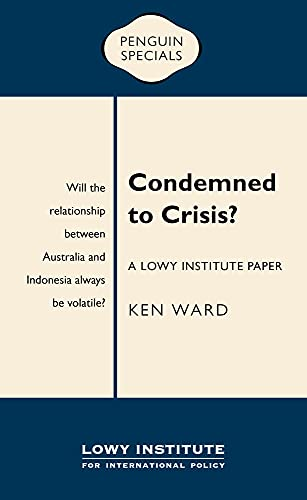 9780143573586: Condemned to Crisis: A Lowy Institute Paper: Penguin Special
