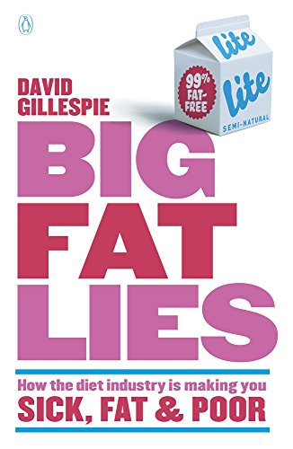 9780143573708: Big Fat Lies: How the Diet Industry is Making You Sick, Fat & Poor