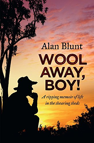 9780143780366: Wool Away, Boy!: A Ripping Memoir of Life in the Shearing Sheds