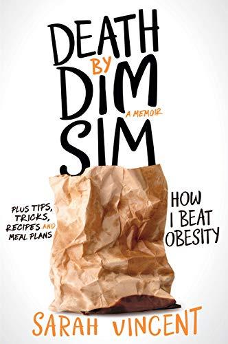 Death by Dim Sim (Paperback): Sarah Vincent