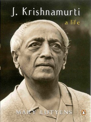 J. Krishnamurti: A Life: Lutyens, Mary